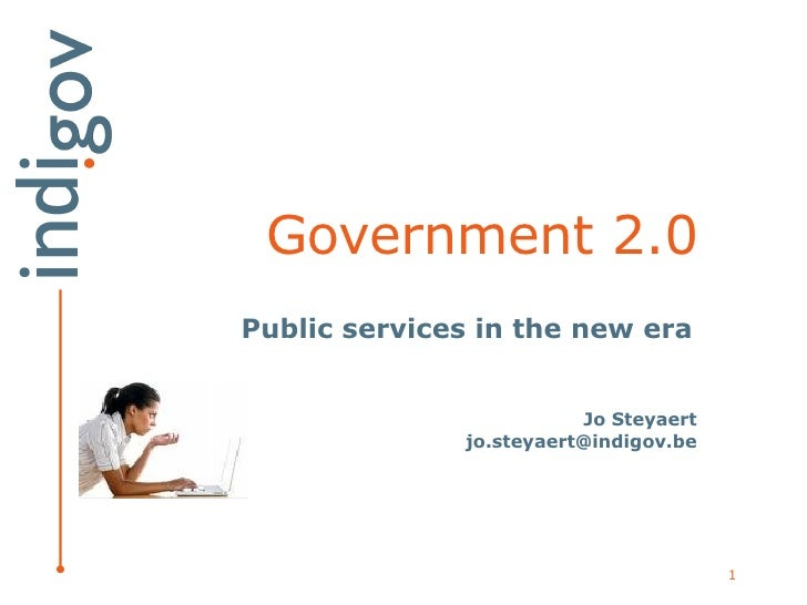 Government 2.0 Public services in the new era Jo Steyaert [email_address]