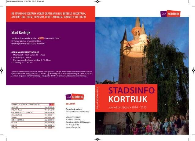 056 28 12 12 1777@kortrijk.be Tijdens de periode van 22 juli tot en met 14 augustus 2014 zijn de baliediensten in het stad...