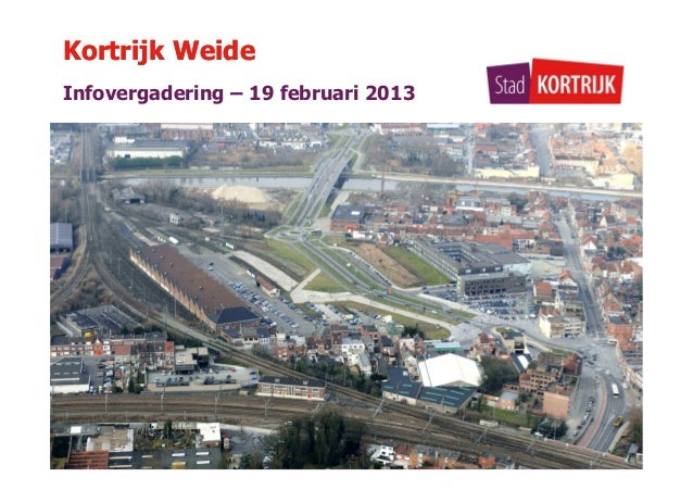 Kortrijk WeideInfovergadering – 19 februari 2013