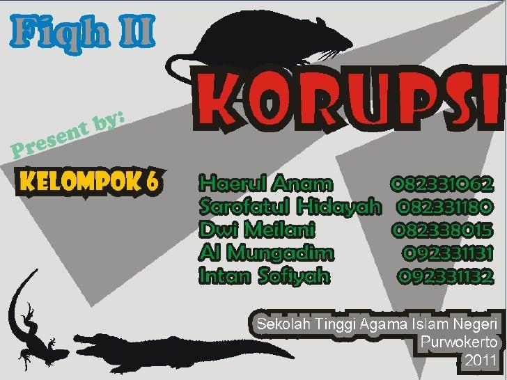 PENGERTIAN KORUPSI Korupsi  berasal dari bahasa Latin  (corruption=penyuapan;dari corrumpere=merusak) Secara harfiah, ko...