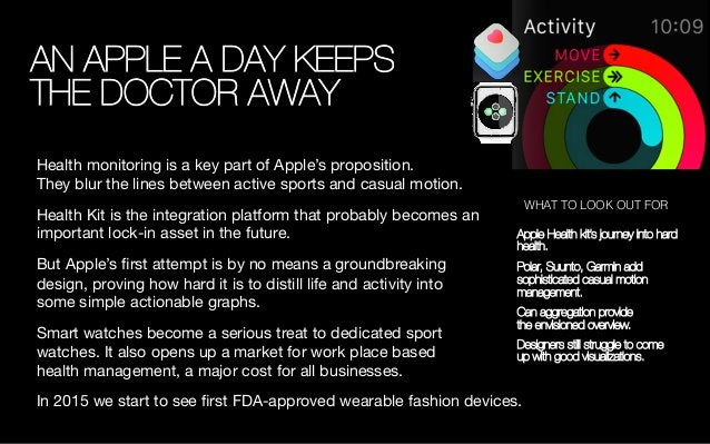 AN APPLE A DAY KEEPS ! THE DOCTOR AWAY Health monitoring is a key part of Apple's proposition.  They blur the lines betwe...