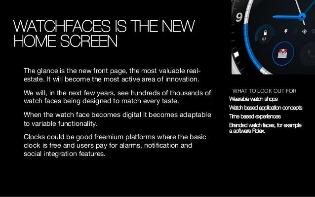 WATCHFACES IS THE NEW HOME SCREEN The glance is the new front page, the most valuable real- estate. It will become the mos...