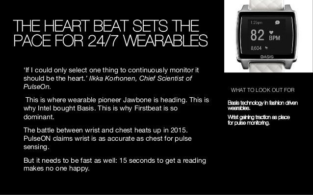 THE HEART BEAT SETS THE PACE FOR 24/7 WEARABLES 'If I could only select one thing to continuously monitor it should be the...