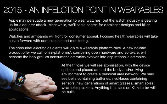 2015 - AN INFELCTION POINT IN WEARABLES Apple may persuade a new generation to wear watches, but the watch industry is gea...