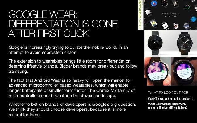 GOOGLE WEAR: DIFFERENTATION IS GONE AFTER FIRST CLICK Google is increasingly trying to curate the mobile world, in an atte...