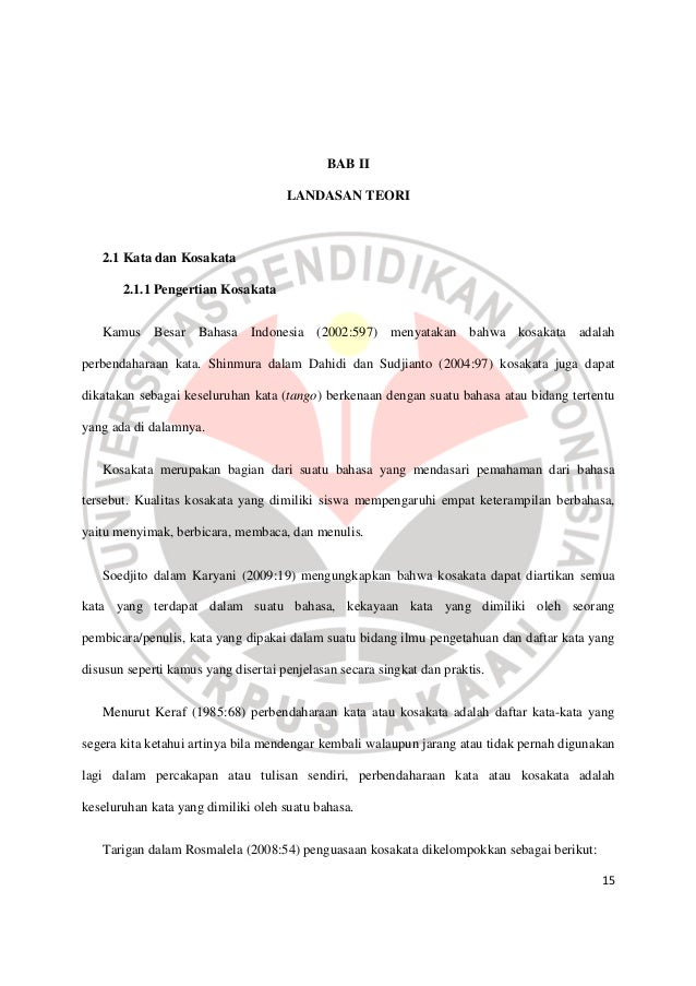 15 BAB II LANDASAN TEORI 2.1 Kata dan Kosakata 2.1.1 Pengertian Kosakata Kamus Besar Bahasa Indonesia (2002:597) menyataka...