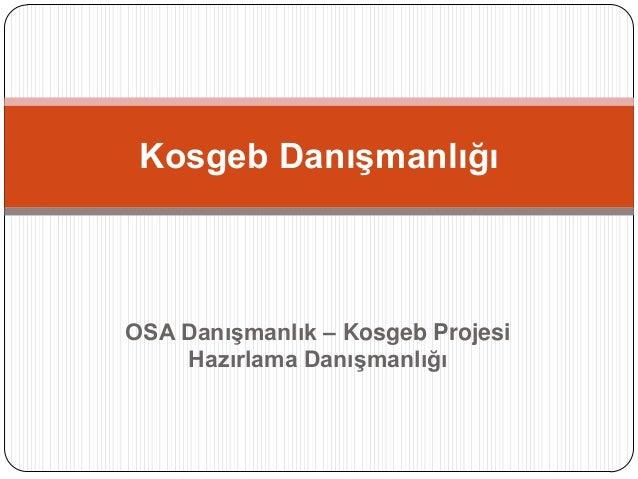 Kosgeb DanışmanlığıAçık Danışmanlık – Kosgeb Projesi     Hazırlama Danışmanlığı
