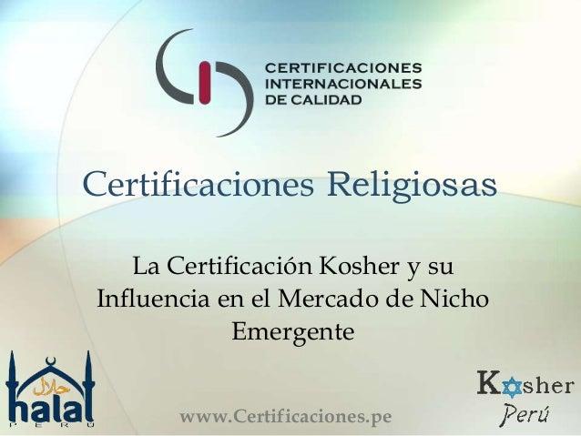 Certificaciones Religiosas La Certificación Kosher y su Influencia en el Mercado de Nicho Emergente www.Certificaciones.pe
