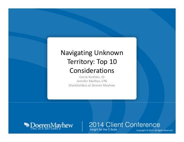 NavigatingUnknown Territory:Top10 Considerations CarrieKoshkin,JD JenniferMailhes,CPA ShareholdersatDoerenMayh...
