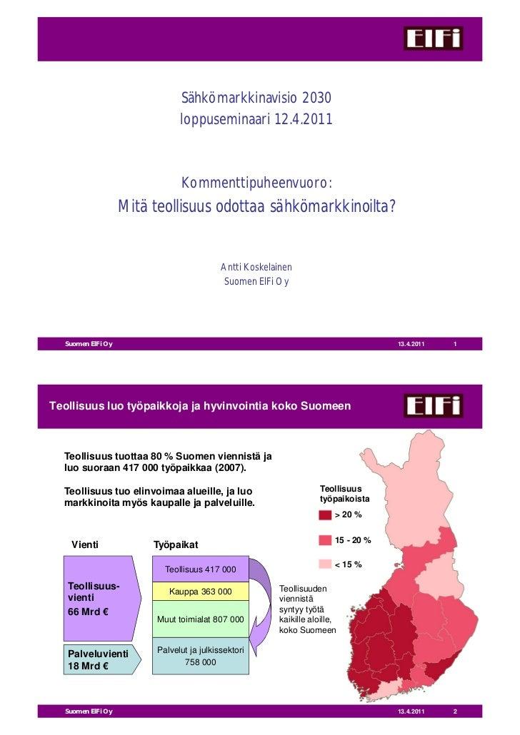 Sähkömarkkinavisio 2030                               loppuseminaari 12.4.2011                               Kommenttipuhe...