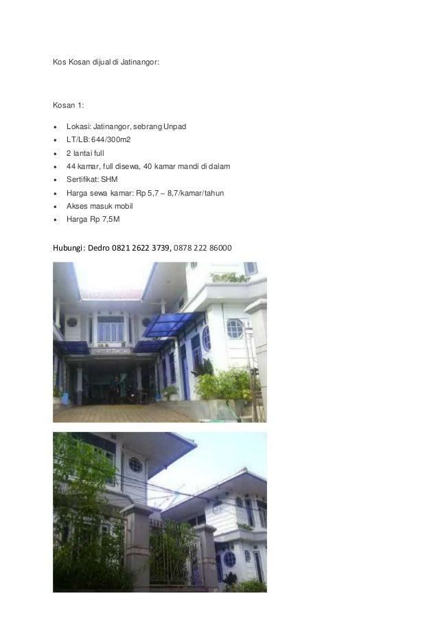 Kos Kosan dijual di Jatinangor: Kosan 1:  Lokasi: Jatinangor, sebrang Unpad  LT/LB: 644/300m2  2 lantai full  44 kamar...