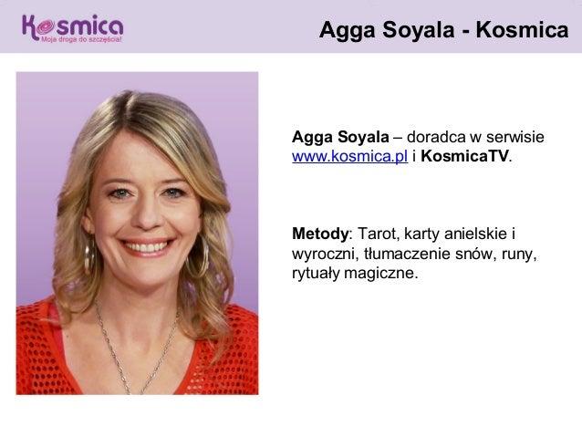 Agga Soyala - KosmicaAgga Soyala – doradca w serwisiewww.kosmica.pl i KosmicaTV.Metody: Tarot, karty anielskie iwyroczni, ...