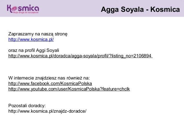 Agga Soyala - KosmicaZapraszamy na naszą stronęhttp://www.kosmica.pl/oraz na profil Aggi Soyalihttp://www.kosmica.pl/dorad...