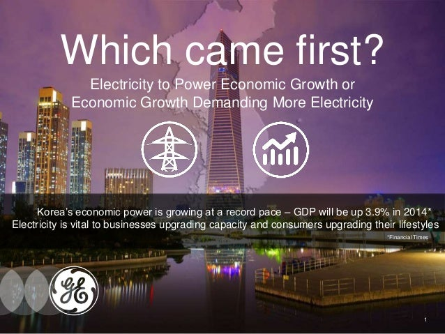 Which came first?  Electricity to Power Economic Growth or  Economic Growth Demanding More Electricity  Korea's economic p...