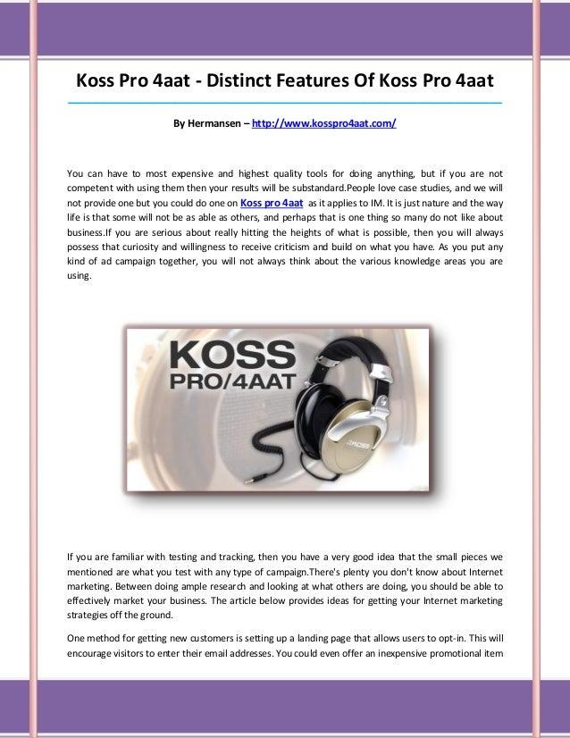 Koss Pro 4aat - Distinct Features Of Koss Pro 4aat________________________________________________________________________...