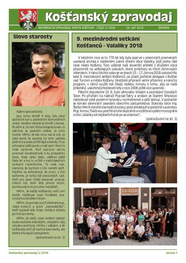 INFORMAČNÍ ZPRAVODAJ MĚSTA KOŠŤANY - ČÍSLO 3/2018 10. září 2018 ZDARMA Váženíspoluobčané, jsou tomu téměř 4 roky, kdy jsme...
