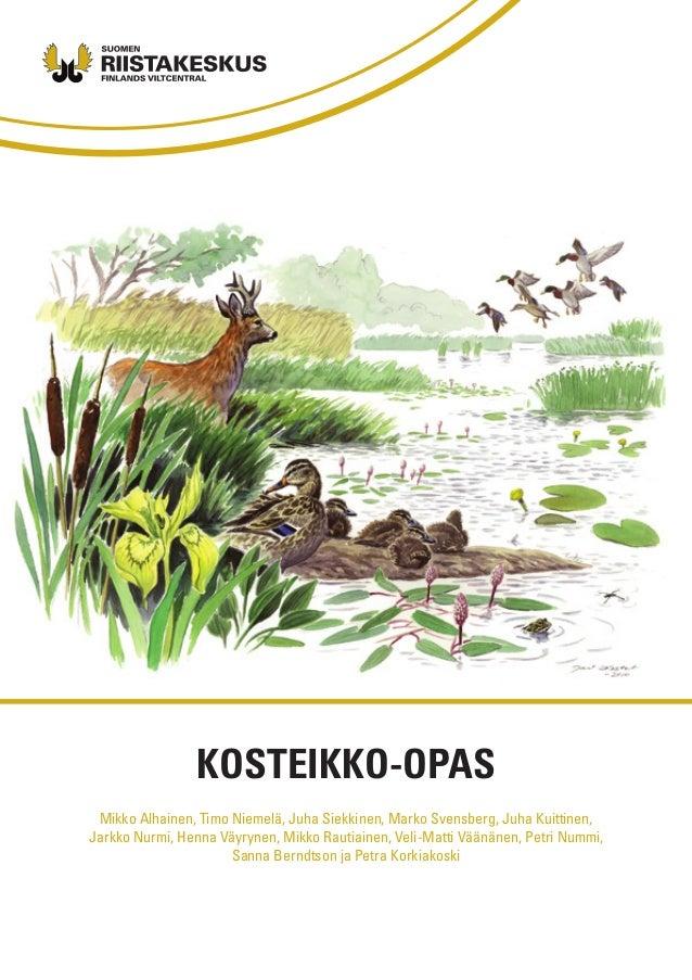 Kosteikko-opas Mikko Alhainen, Timo Niemelä, Juha Siekkinen, Marko Svensberg, Juha Kuittinen, Jarkko Nurmi, Henna Väyrynen...