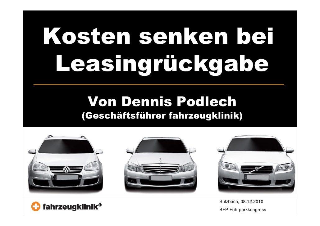 Kosten senken bei Leasingrückgabe   Von Dennis Podlech  (Geschäftsführer fahrzeugklinik)                             Sulzb...