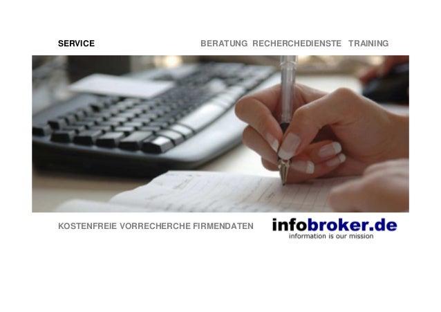 SERVICE BERATUNG RECHERCHEDIENSTE TRAINING KOSTENFREIE VORRECHERCHE FIRMENDATEN