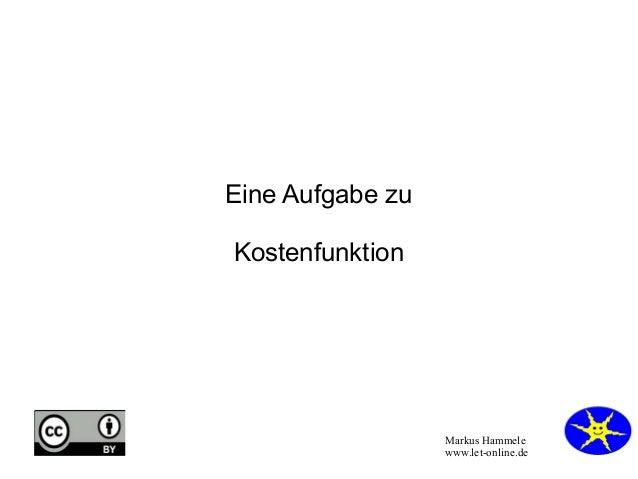 Eine Aufgabe zu Kostenfunktion  Markus Hammele www.let-online.de