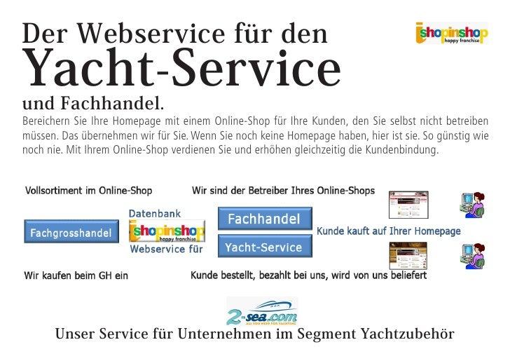 Der Webservice für den Yacht-Service und Fachhandel. Bereichern Sie Ihre Homepage mit einem Online-Shop für Ihre Kunden, d...