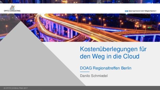 © OPITZ CONSULTING 2017  überraschend mehr Möglichkeiten! © OPITZ CONSULTING 2017 DOAG Regionaltreffen Berlin Danilo Sc...