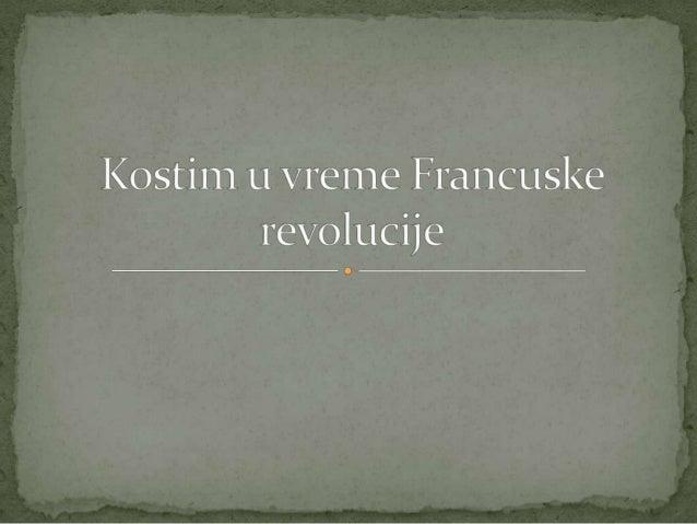 Francuska revolucija 1789. godine donosi promene u modi gotovo preko noći. Oba pola se okreću jednostavnosti. Republikansk...