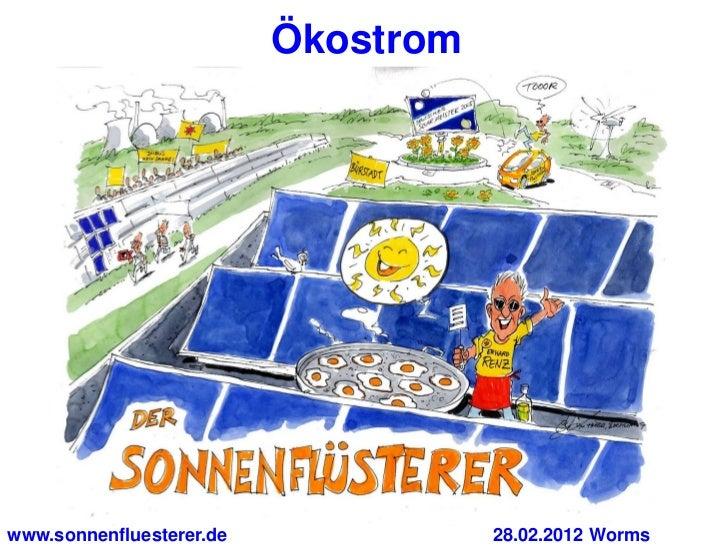 Ökostromwww.sonnenfluesterer.de              28.02.2012 Worms