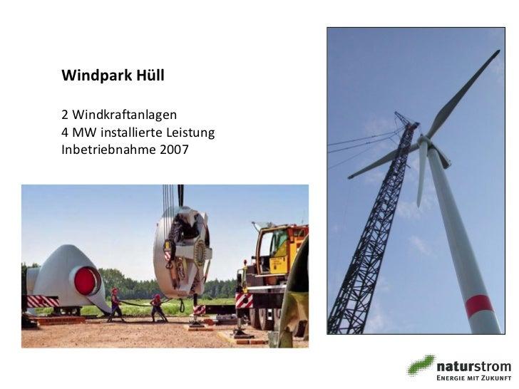Windpark Hüll2 Windkraftanlagen4 MW installierte LeistungInbetriebnahme 2007