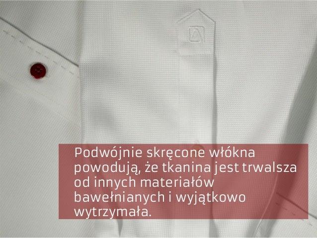 Podwójnie skręcone włókna powodują, że tkanina jest trwalsza od innych materiałów bawełnianych i wyjątkowo wytrzymała.