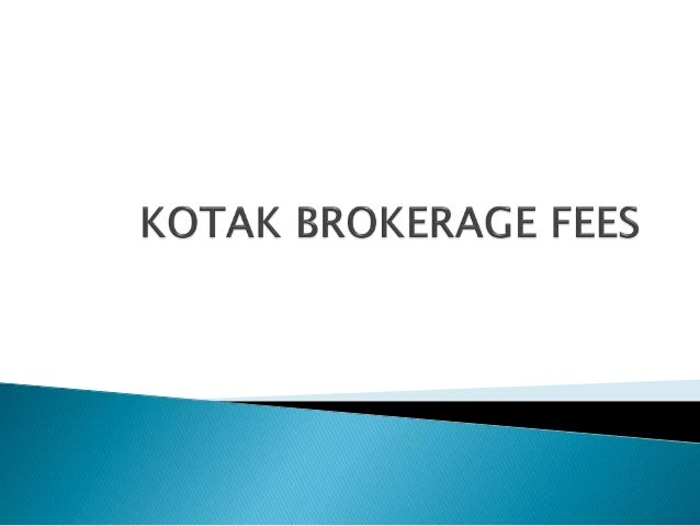  Kotak Securities brings brokerage rates which are among the most competitive in the industry  Kotak's low brokerage rat...