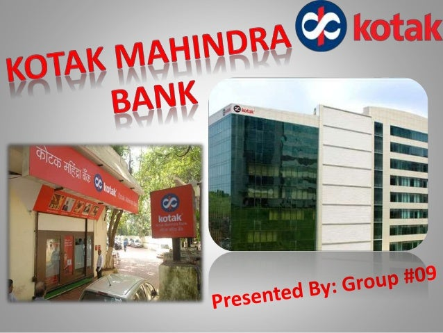 • The Kotak Mahindra group is a financial organization established in 1985 in India. It was previously known as the Kotak ...