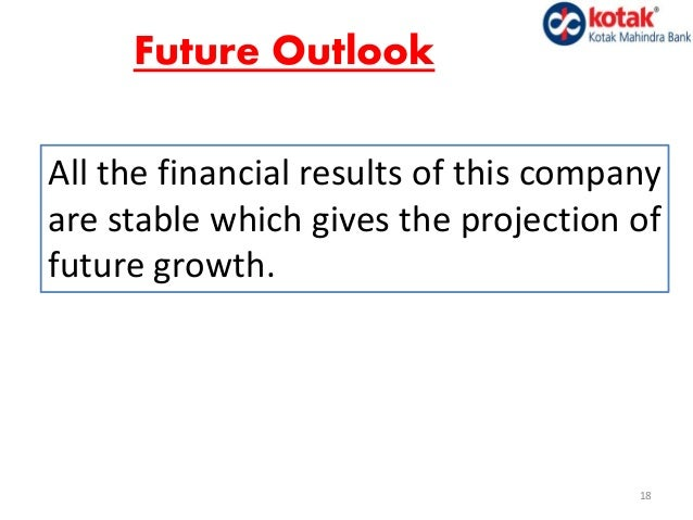 a report of kotak mahindra bank Kotak mahindra bank (kmb) wanted to differentiate its wealth  relationship  managers were struggling to create client reports from multiple.