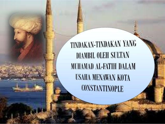 ·  - Nama sebenar Sultan Muhammad al Fatih ialah Muhammad bin Murad bin Muhammad bin Bayazid. - Baginda dilahirkan pada 29...