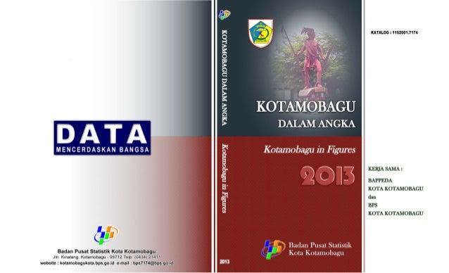 KOTA KOTAMOBAGU DALAM ANGKA 2013 Kotamoabgu City in Figures 2013 ISSN : 0215-7055 Katalog BPS / BPS Catalogue : 1102001.71...