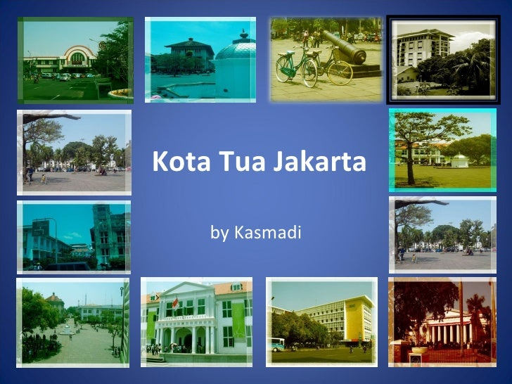 Kota Tua Jakarta by Kasmadi