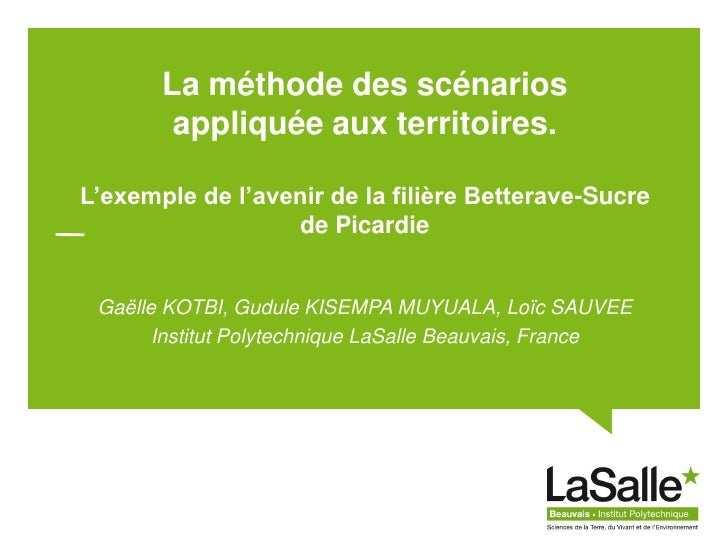 La méthode des scénarios        appliquée aux territoires.L'exemple de l'avenir de la filière Betterave-Sucre             ...