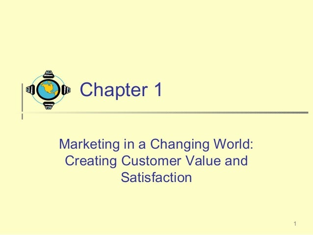 Chapter 1 Creating And Capturing Customer Value By Philip Kotler