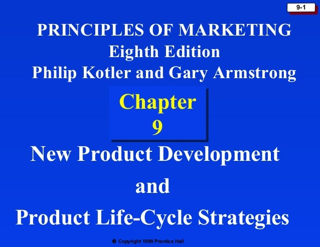 9-1 9-1  PRINCIPLES OF MARKETING Eighth Edition Philip Kotler and Gary Armstrong  Chapter Chapter 9 9 New Product Developm...