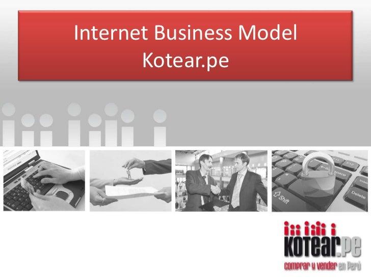 Internet Business Model       Kotear.pe