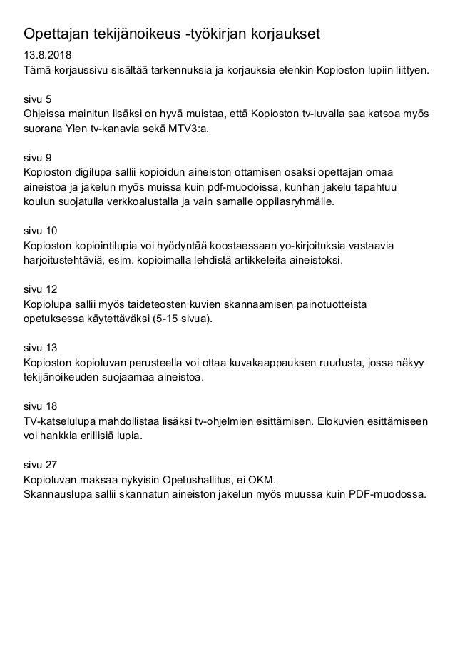 Opettajan tekij�noikeus -ty�kirjan korjaukset 13.8.2018 T�m� korjaussivu sis�lt�� tarkennuksia ja korjauksia etenkin Kopio...