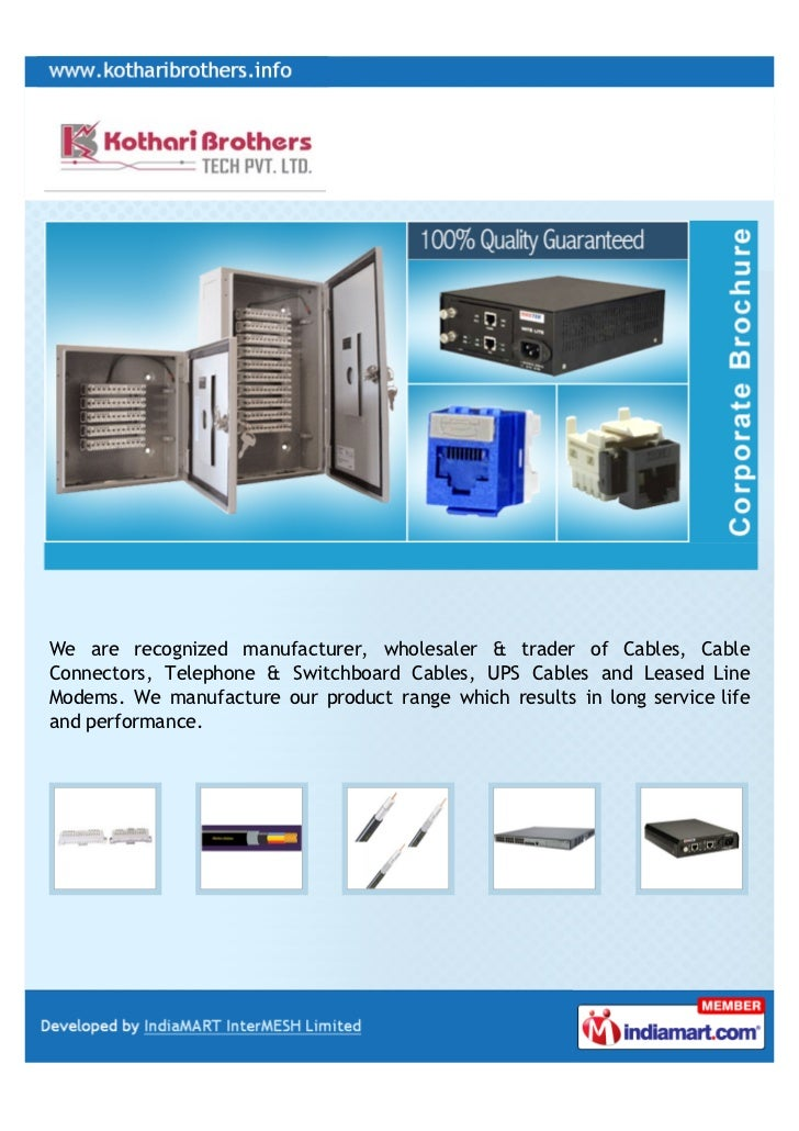 We are recognized manufacturer, wholesaler & trader of Cables, CableConnectors, Telephone & Switchboard Cables, UPS Cables...