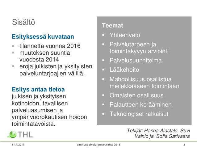 Kotihoidon, tavallisen palveluasumisen ja ympärivuorokautisen hoidon toimintatavat 2016 Slide 2