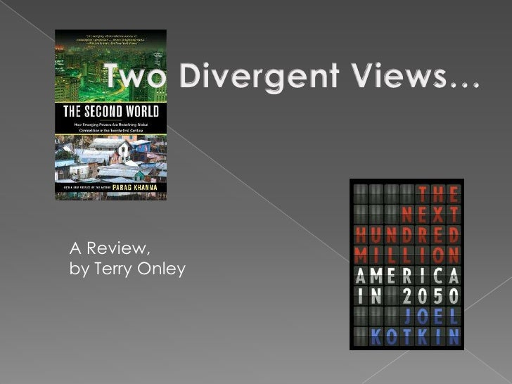 Two Divergent Views…<br />A Review,by Terry Onley<br />