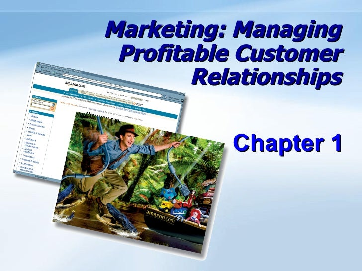 Marketing: Managing Profitable Customer        Relationships           Chapter 1