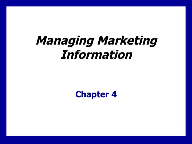 Managing Marketing Information Chapter 4