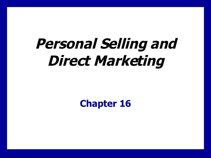 Personal Selling and Direct Marketing Chapter 16