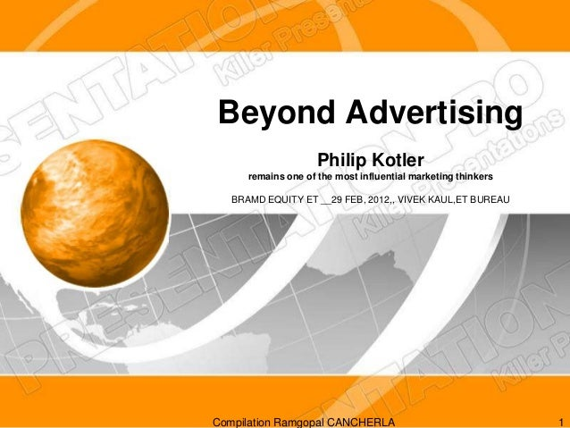 Beyond Advertising                     Philip Kotler      remains one of the most influential marketing thinkers   BRAMD E...