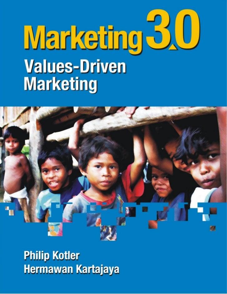 Marketing 3.0: Values-Driven Marketing                            Philip Kotler, Kellogg School of Management             ...