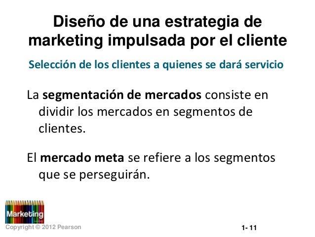 Diseño de una estrategia de marketing impulsada por el cliente Selección de los clientes a quienes se dará servicio  La se...